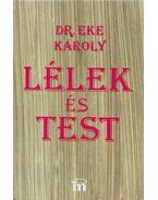 Lélek és test (dedikált) - Dr. Eke Károly