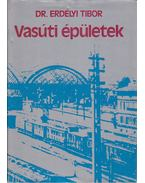 Vasúti épületek - Dr. Erdélyi Tibor