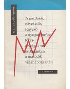 A gazdasági növekedés tényezői a nyugat-európai tőkés országokban és Japánban a második világháború után - Dr. Erdős Tibor