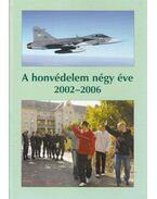 A honvédelem négy éve 2002-2006 - Dr. Fapál László