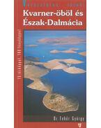 Kvarner-öböl és Észak-Dalmácia - DR.FEHÉR GYÖRGY