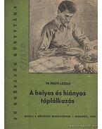 A helyes és hiányos táplálkozás - Dr. Fekete László