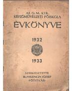 Az O. M. Kir. Képzőművészeti Főiskola évkönyve 1932-1933 - Dr. Ferenczy József
