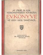 Az Orsz. M. Kir. Képzőművészeti Főiskola évkönyve az 1931-1932. tanévről - Dr. Ferenczy József