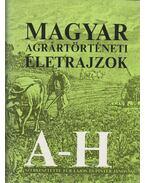 Magyar agrártörténeti életrajzok A-H - Dr. Für Lajos - Dr. Pintér János (szerk.)