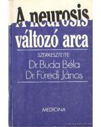 A neurosis változó arca - Dr. Füredi János (szerk.), Dr. Buda Béla
