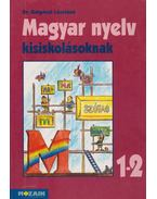 Magyar nyelv kisiskolásoknak 1-2. - Dr. Galgóczi Lászlóné