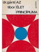 Az élet princípiuma - Dr. Gánti Tibor
