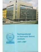 Építésgazdasági és Szervezési Intézet története 1957-1987 - Dr. Geszler Ödön