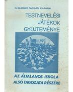 Testnevelési játékok gyűjteménye - Dr. Gliedné Farkas Katalin