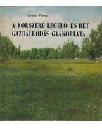 A korszerű legelő- és rétgazdálkodás gyakorlata - Dr. Gruber Ferenc