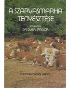 A szarvasmarha tenyésztése - Dr. Guba Sándor