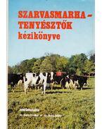 Szarvasmarha-tenyésztők kézikönyve - Dr. Guba Sándor (szerk), Dr. Dohy János (szerk)