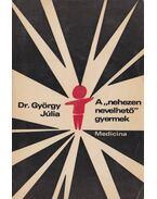 A nehezen nevelhető gyermek - Dr. György Júlia