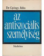 Az antiszociális személyiség - Dr. György Júlia