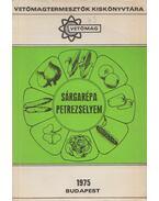 A sárgarépa- és petrezselyemvetőmag-termesztés - Dr. Hájas Mária, Krén István