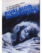 Alvás, álom, álmatlanság - Dr. Halász Péter, Dr. Goldschmidt Dénes