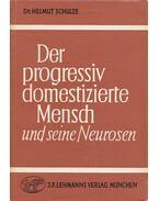 Der progressiv domestizierte Mensch und seine Neurosen - Dr. Helmut Schulze