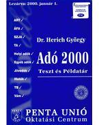 Adó 2000 - Dr. Herich György, Sike Olga, Juhász István