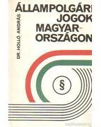 Állampolgári jogok Magyarországon - Dr. Holló András