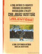 A 2006. október 23-i budapesti erőszakos cselekmények kivizsgálására létrejött civil jogász bizottság jelentése (dedikált) - Dr. Horváth Attila, Dr. Juhász Imre, Gaudi-Nagy Tamás Dr., Morvai Krisztina Dr., Szöőr Anna Dr., Völgyesi Miklós Dr.