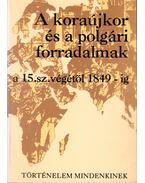 A koraújkori és a polgári forradalmak a 15. sz. végétől 1849-ig - Dr.Horváth Csaba