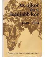 Az újkor és a legújabb kor 1849-1994 - Dr.Horváth Csaba