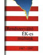 Rendszerváltó Ék-es múltunk 1987-1997 - Dr.Horváth Csaba