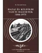 Hazai és külföldi vasúti balesetek 1846-1975 - Dr. Horváth Ferenc
