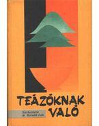 Teázóknak való - dr. Horváth Iván (szerk.)