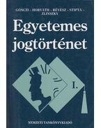 Egyetemes jogtörténet I. - Dr. Horváth Pál, Dr. Gönczi Katalin, Dr. Stipta István, Dr. Zlinszky János