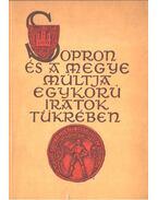 Sopron és a megye múltja egykorú iratok tükrében - Dr. Horváth Zoltán