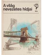 A világ nevezetes hídjai - Dr. Jasinszky István