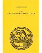 Szex a középkori Magyarországon - Dr. Józsa László