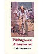 Püthagorasz Aranyversei  - A püthagoreusok - Dr. Kássa László (szerk.)