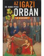 Az igazi Orbán - Dr. Kende Péter