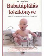 Babatáplálás kézikönyve - Dr. Kerekes Judit
