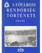 A fővárosi rendőrség története (1914-ig) - Dr. Kollár Nóra
