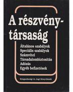 A részvénytársaság - Dr. Komáromi Gábor, Dr. Wellmann György, Csathné Solymár Katalin, Pölöskei Pálné
