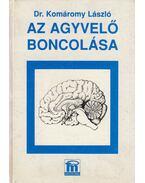 Az agyvelő boncolása - Dr. Komáromy László