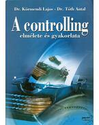 A controlling elmélete és gyakorlata - Dr. Körmendi Lajos, Dr. Tóth Antal