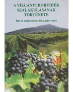A villányi borvidék kialakulásának története - Dr. Lajber Imre