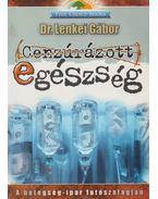 Cenzúrázott egészség - Dr. Lenkei Gábor