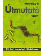 Infektológiai Útmutató 2005 - Dr. Ludwig Endre