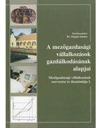 A mezőgazdasági vállalkozások gazdálkodásának alapjai - Dr. Magda Sándor