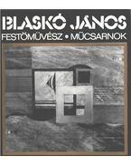 Blaskó János festőművész kiállítása - Dr. Maksay László