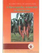 A fűszerpaprika termesztése és feldolgozása - Dr. Márkus Ferenc, Dr. Kapitány József