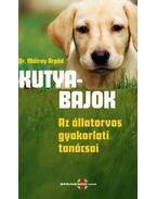 Kutyabajok Az állatorvos gyakorlati tanácsai - Dr. Mátray Árpád