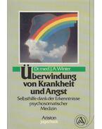 Überwindung von Krankheit und Angst - Dr. med. J. A. Winter