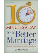 10 Minutes a Day to a Better Marriage - Dr. Meir Wikler